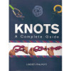 Knots: A Complete Guide