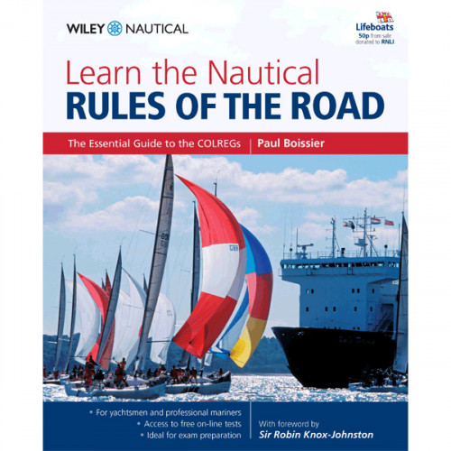 Learn the Nautical Rules of the Road: An Expert Guide to the COLREGs for all Yachtsmen and Mariners (Reprinting Due December)